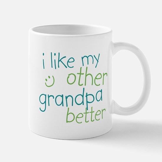 I Like My Other Grandpa Better Mug