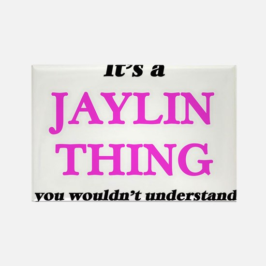 It's a Jaylin thing, you wouldn't Magnets