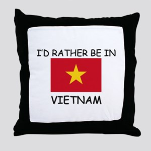 I'd rather be in Vietnam Throw Pillow