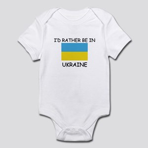 I'd rather be in Ukraine Infant Bodysuit