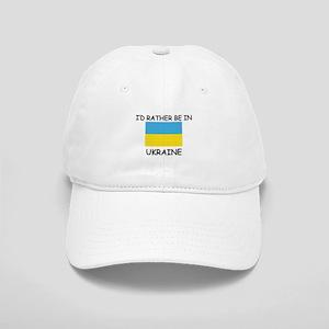 I'd rather be in Ukraine Cap