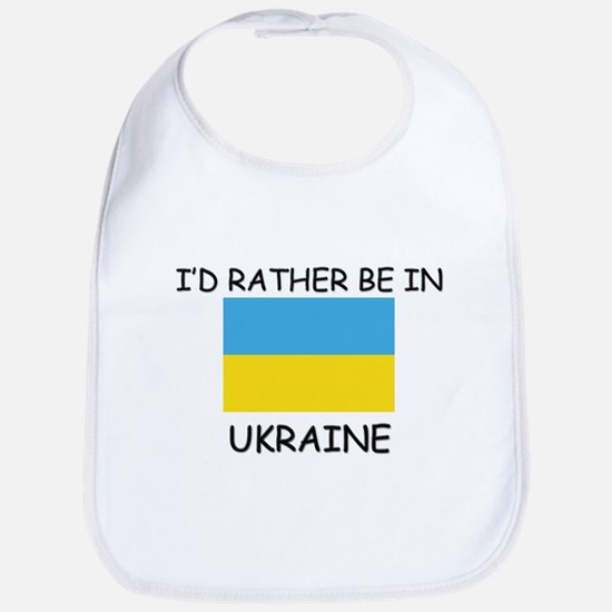 I'd rather be in Ukraine Bib