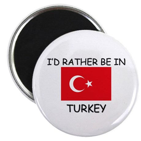 """I'd rather be in Turkey 2.25"""" Magnet (10 pack)"""