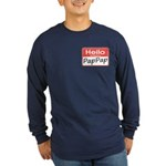 Hello, My name is PapPap Long Sleeve Dark T-Shirt