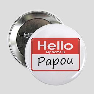 """Hello, My name is Papou 2.25"""" Button"""