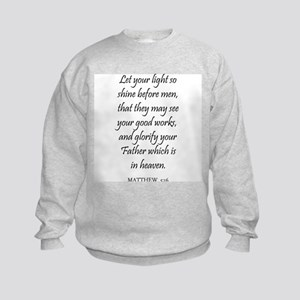 MATTHEW  5:16 Kids Sweatshirt