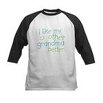 I Like My Other Grandma Better Kids Baseball Jerse