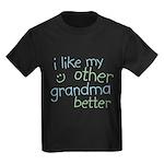 I Like My Other Grandma Better Kids Dark T-Shirt
