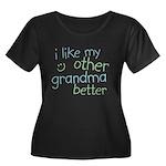 I Like My Other Grandma Better Women's Plus Size S