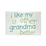 I Like My Other Grandma Better Rectangle Magnet (1