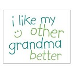 I Like My Other Grandma Better Small Poster