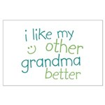 I Like My Other Grandma Better Large Poster