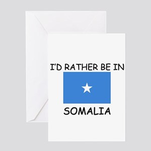 I'd rather be in Somalia Greeting Card