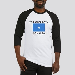 I'd rather be in Somalia Baseball Jersey