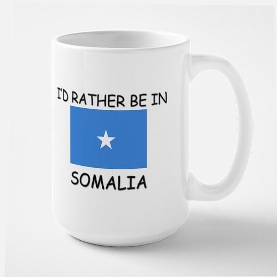 I'd rather be in Somalia Large Mug