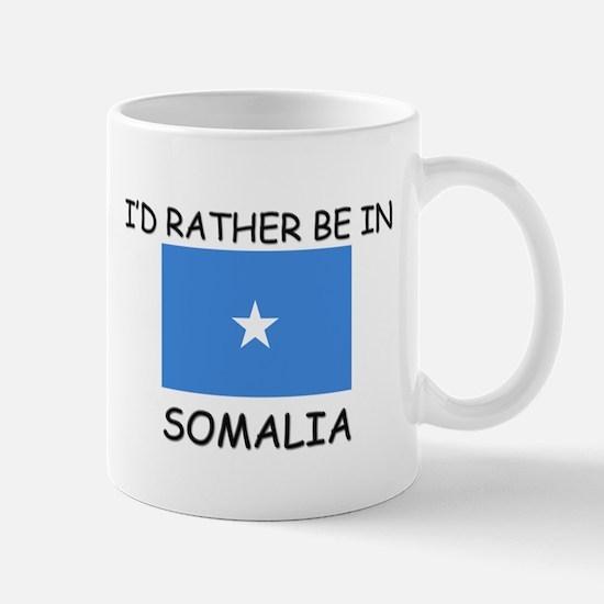 I'd rather be in Somalia Mug
