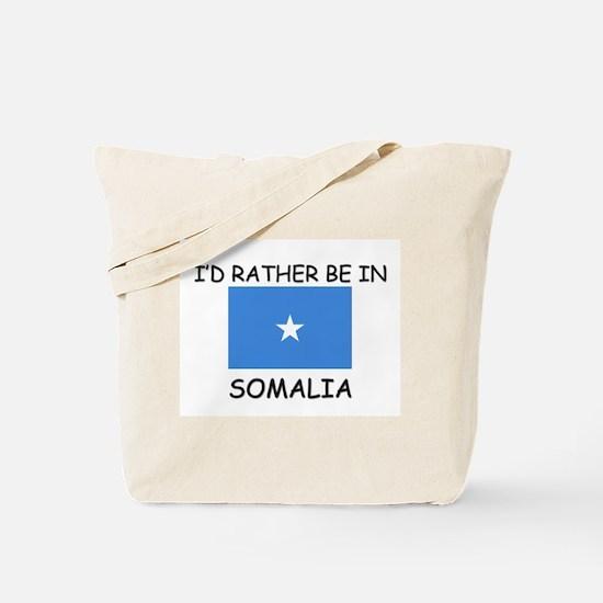 I'd rather be in Somalia Tote Bag