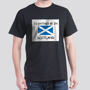 I'd rather be in Scotland Dark T-Shirt