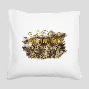 Eatin' my nutella ella ella e Square Canvas Pillow