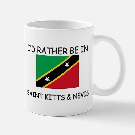 I'd rather be in Saint Kitts & Nevis Mug
