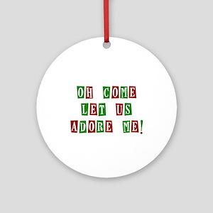 Come Let Us Adore Me Ornament (Round)