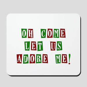 Come Let Us Adore Me Mousepad