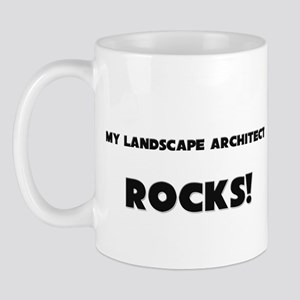 MY Landscape Architect ROCKS! Mug