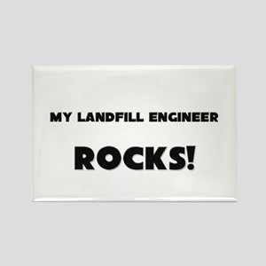 MY Landfill Engineer ROCKS! Rectangle Magnet