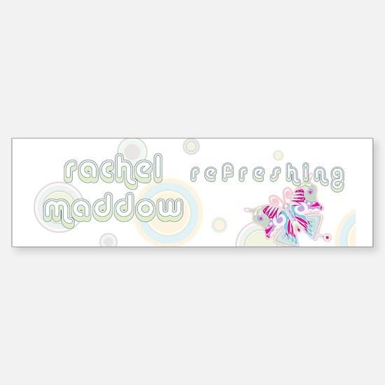 Rachel Maddow Refreshing Bumper Bumper Bumper Sticker