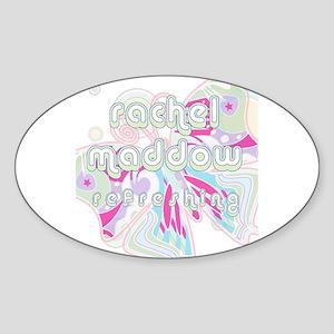 Rachel Maddow Refreshing Oval Sticker