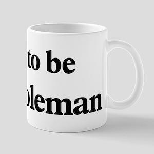 Soon to be Mrs. Coleman Mug