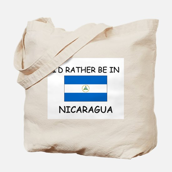 I'd rather be in Nicaragua Tote Bag