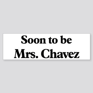 Soon to be Mrs. Chavez Bumper Sticker