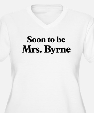 Soon to be Mrs. Byrne T-Shirt