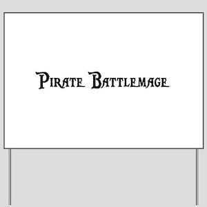 Pirate Battlemage Yard Sign