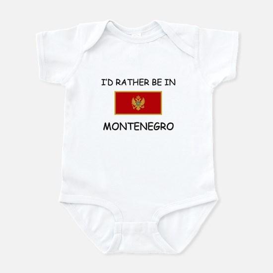 I'd rather be in Montenegro Infant Bodysuit