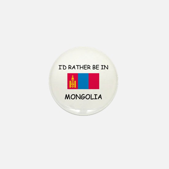 I'd rather be in Mongolia Mini Button