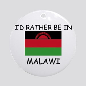I'd rather be in Malawi Ornament (Round)