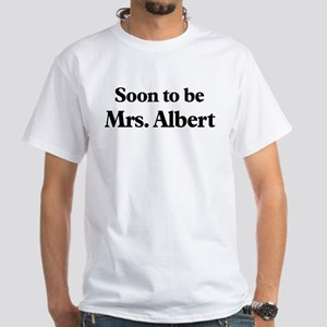 Soon to be Mrs. Albert White T-Shirt