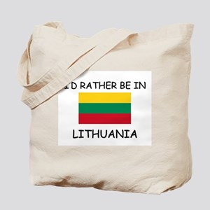 I'd rather be in Lithuania Tote Bag