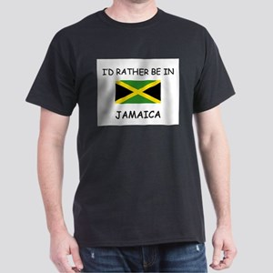 I'd rather be in Jamaica Dark T-Shirt