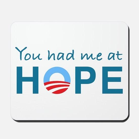 You had me at Hope Mousepad