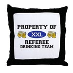 Property of Referee Drinking Team Throw Pillow