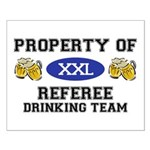Property of Referee Drinking Team Small Poster