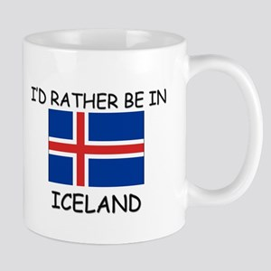 I'd rather be in Iceland Mug