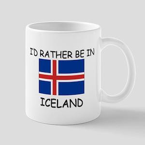 I'd rather be in Iceland Mug