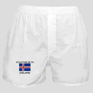I'd rather be in Iceland Boxer Shorts