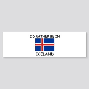 I'd rather be in Iceland Bumper Sticker