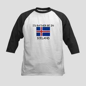 I'd rather be in Iceland Kids Baseball Jersey
