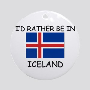 I'd rather be in Iceland Ornament (Round)